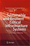 Sustainable and Resilient Critical Infrastructure Systems : Simulation, Modeling, and Intelligent Engineering, , 3642114040