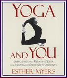 Yoga and You, Esther Myers, 0394224043