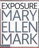 Exposure, Mary Ellen Mark and Weston Naef, 0714844047