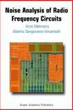 Noise Analysis of Radio Frequency Circuits, Mehrotra, Amit and Sangiovanni-Vincentelli, Alberto L., 144195404X