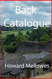 Back Catalogue, Howard Mellowes, 1499614047