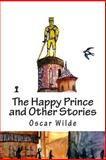 The Happy Prince and Other Stories, Oscar Wilde, 1500594040