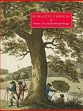Romantic Gardens : Nature, Art, and Landscape Design, Rogers, Elizabeth Barlow and Eustis, Elizabeth S., 1567924042