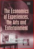 The Economics of Experiences, the Arts and Entertainment, Andersson, 1845424042