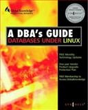 A DBA's Guide to Databases under Linux, Syngress Media, Inc. Staff and Egan, David, 1928994040