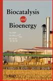 Biocatalysis and Bioenergy, Hou, C. T. and Shaw, Jei-Fu, 0470134046