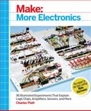 Make: More Electronics : Journey Deep into the World of Logic Chips, Amplifiers, Sensors, and Randomicity, Platt, Charles, 1449344046