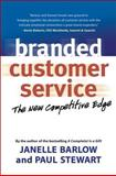 Branded Customer Service, Janelle Barlow and Paul Stewart, 1576754049