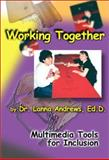 Working Together, Multimedia Tools for Inclusion, Andrews, Lanna, 1893484041