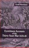 Eyewitness Accounts of the Thirty Years War 1618-48, Mortimer, Geoff, 0333984048