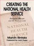 Creating the National Health Service, Marvin Rintala, 071468404X