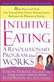 Intuitive Eating, Evelyn Tribole and Elyse Resch, 1250004047