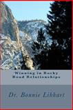 Winning in Rocky Road Relationships, Bonnie Libhart, 1494714043