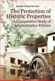 The Protection of Historic Properties : A Comparative Study of Administrative Policies, Sanz, Consuela, 1845644042