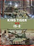King Tiger vs IS-2, David R. Higgins, 1849084041