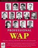 Professional WAP : With WML, WMLScript, ASP, JSP, XML. XSTL, WTA, Push and VoiceXML, WROX Author Team, 1861004044