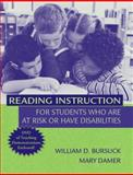 Reading Instruction for Students Who Are at Risk or Have Disabilities, Damer, Mary and Bursuck, William, 0205404049