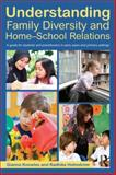 Understanding Family Diversity and Home-School Relations : A Guide for Students and Practitioners in Early Years and Primary Settings, Knowles, Gianna and Holmstrom, Radhika, 0415694043