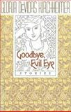 Goodbye, Evil Eye, Kirchheimer, Gloria DeVidas, 0841914044
