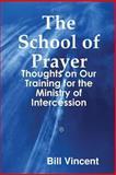 The School of Prayer, Bill Vincent, 1304234045