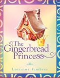 The Gingerbread Princess, Lorraine Fimbres, 1466914041