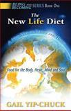 The New Life Diet, Gail Yip-Chuck, 149371404X