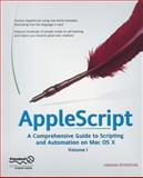 AppleScript : A Comprehensive Guide to Scripting and Automation on Mac OS X, Rosenthal, Hanaan, 1590594045