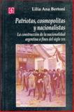 Patriotas, Cosmopolitas y Nacionalistas 9789505574049