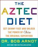 The Aztec Diet, Bob Arnot, 0062124056