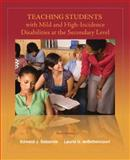 Teaching Students with Mild and High Incidence Disabilities at the Secondary Level, Sabornie, Edward J. and deBettencourt, Laurie U., 0132414058