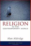 Religion in the Contemporary World, Aldridge, Alan, 0745634052