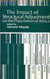 Impact of Structural Adjustment on the Population of Africa : The Implications for Education,Health and Employment, , 0852554052