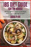 IBS Diet Guide for the Novice:, David Fry, 1499264054