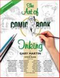 The Art of Comic Book Inking, Gary Martin, 1593074050