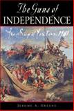 The Guns of Independence, Jerome A. Greene, 1932714057
