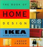 Ikea Book of Home Design : Using IKEA Home Furnishings, Parikh, Annop, 0062734059