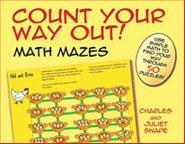 Count Your Way Out! Math Mazes, Charles Snape and Juliet Snape, 048648405X