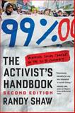 The Activist's Handbook : Winning Social Change in the 21st Century, Shaw, Randy, 0520274059