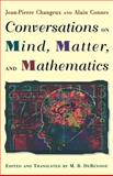 Conversations on Mind, Matter, and Mathematics, Changeux, Jean Pierre, 0691004056
