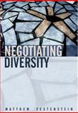 Negotiating Diversity : Culture, Deliberation, Trust, Festenstein, Matthew, 0745624057