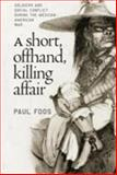 A Short, Offhand, Killing Affair, Paul W. Foos, 0807854050