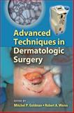 Advanced Techniques in Dermatologic Surgery, , 0824754050