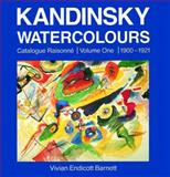 Kandinsky Watercolours Vol. 1 : Catalogue Raisonne 1900-1921, Barnett, Vivian Endicott and Roethel, Hans K., 0856674052
