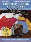 Embroidery Machine Essentials: Applique Adventures, Mary Mulari, 0896894053