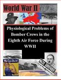 Physiological Problems of Bomber Crews in the Eighth Air Force During WWII, Air Command Air Command Staff College, 1500374059