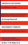Lincoln's Last Hours, Memorial Address on the Life and Character of Abraham Lincoln, the Perfect Tribute, Abraham Lincoln, a Memorial Discourse, Charles A. Leale and George Bancroft, 1849024057