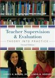 Teacher Supervision and Evaluation : Theory into Practice, Nolan, James F., Jr. and Hoover, Linda A., 0470084057