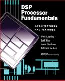 DSP Processor Fundamentals : Architectures and Features, Lapsley, Phil and Bier, Jeff, 0780334051