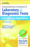 Davis's Comprehensive Handbook of Laboratory and Diagnostic Tests with Nursing Implications, Anne M. Van Leeuwen and Mickey L. Bladh, 0803644051