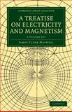 A Treatise on Electricity and Magnetism 2 Volume Set, Maxwell, James Clerk, 1108014054